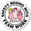 Safety Begins With Team Work Hard Hat Label