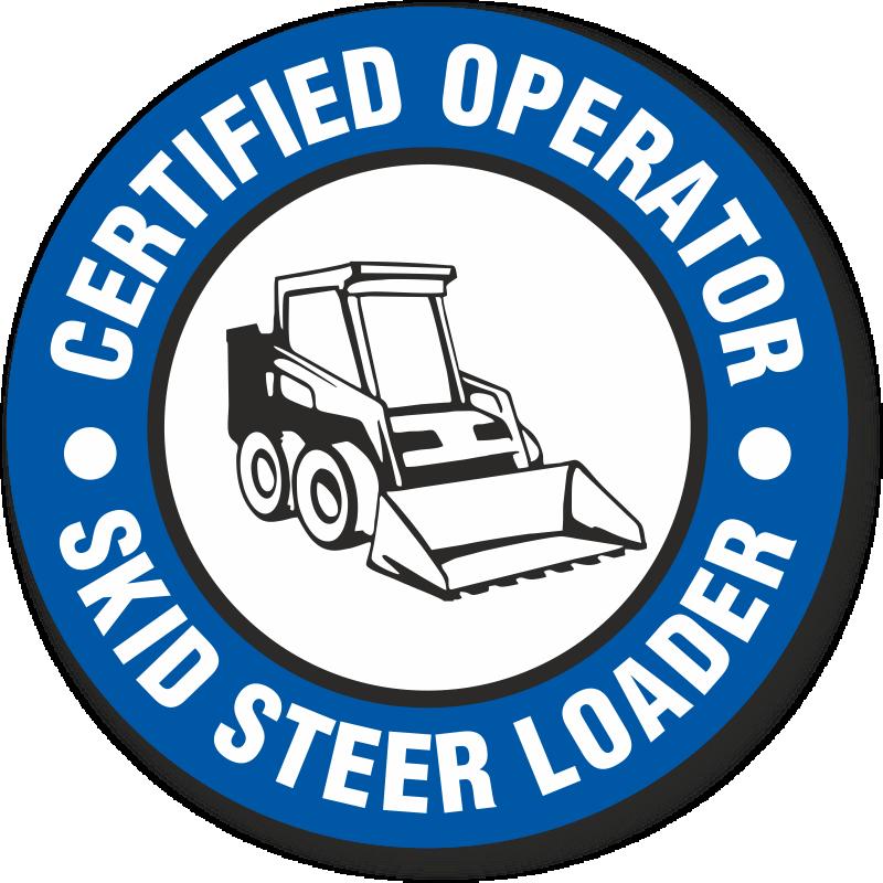 Certified Operator Skid Steer Loader Hard Hat Decals Signs