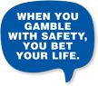 Gamble With Safety You Bet Your Life Hard Hat Decals