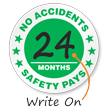 No Accidents [blank] Months Safety Pays